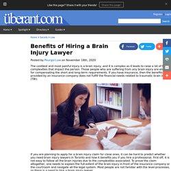 Benefits of Hiring a Brain Injury Lawyer