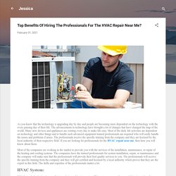 Top Benefits Of Hiring The Professionals For The HVAC Repair Near Me?