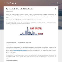 Top Benefits Of Hiring A Real Estate Retailer