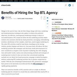 Benefits of Hiring the Top BTL Agency