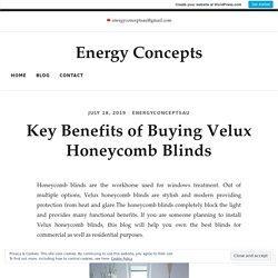 Key Benefits of Buying Velux Honeycomb Blinds – Energy Concepts