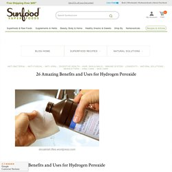 26 Amazing Benefits and Uses for Hydrogen Peroxide - Sunfood