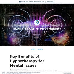 Key Benefits of Hypnotherapy for Mental Issues