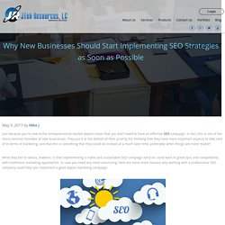 Why New Businesses Should Start Implementing SEO Strategies as Soon as Possible