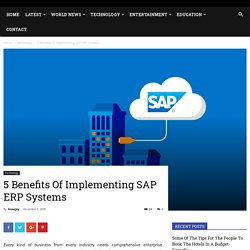 5 Benefits Of Implementing SAP ERP Systems
