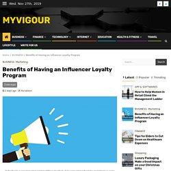 Benefits of Having an Influencer Loyalty Program