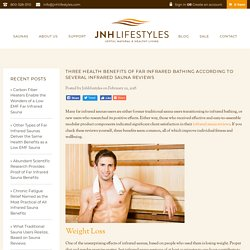Three Health Benefits of Far Infrared Bathing According to Several Infrared Sauna Reviews
