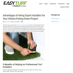 Benefits of Hiring Expert Installers for Atlanta Putting Green Projects