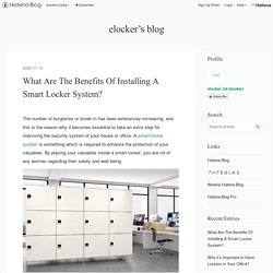 What Are The Benefits Of Installing A Smart Locker System?