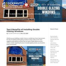 Top 6 Benefits of Installing Double Glazing Windows