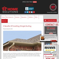 3 Benefits of Installing Shingle Roofing