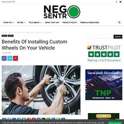 Benefits Of Installing Custom Wheels On Your Vehicle