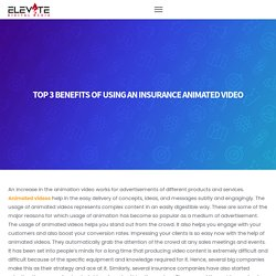 TOP 3 BENEFITS OF USING AN INSURANCE ANIMATED VIDEO
