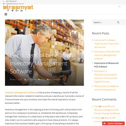 Get dozens of benefits with Inventory Management Software