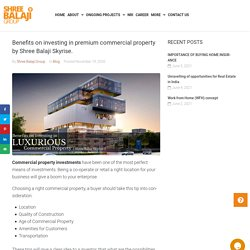 Benefits on investing in premium commercial property by Shree Balaji Skyrise.