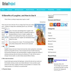 10 Benefits of Laughter, and How to Use It