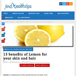 15 benefits of Lemon for your skin and hair - Find Health Tips