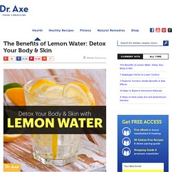Benefits of Lemon Water: Detox Your Body and Skin