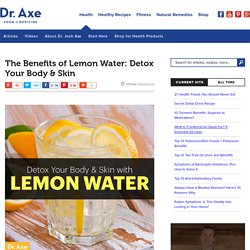 Benefits of Lemon Water: Detox Your Body and Skin - Dr. Axe