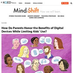 Article: How Do Parents Honor the Benefits of Digital Devices While Limiting Kids' Use?