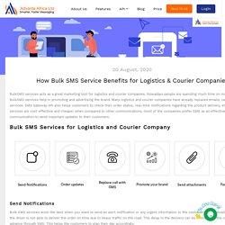 How Bulk SMS Service Benefits for Logistics & Courier Companies