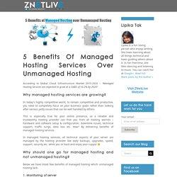 5 benefits of managed hosting over unmanaged hosting