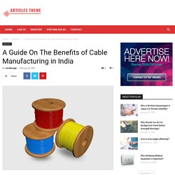 Benefits of Cable Manufacturing in India