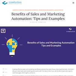 Benefits of Sales and Marketing Automation: Tips and Examples