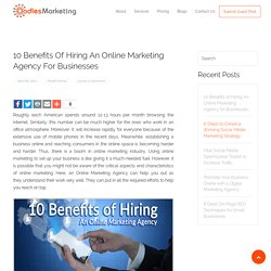 10 Benefits of Hiring An Online Marketing Agency for Businesses