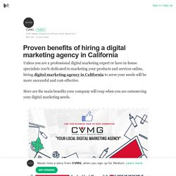 Proven benefits of hiring a digital marketing agency in California