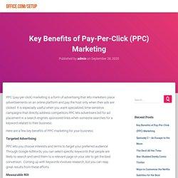 Key Benefits of Pay-Per-Click (PPC) Marketing - Office.com/setup