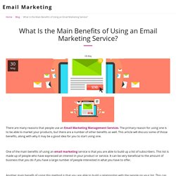 What Is the Main Benefits of Using an Email Marketing Service? - Email Marketing