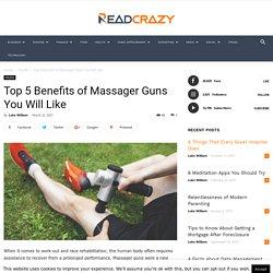 Top 5 Benefits of Massager Guns You Will Like