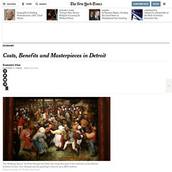 Costs, Benefits and Masterpieces in Detroit