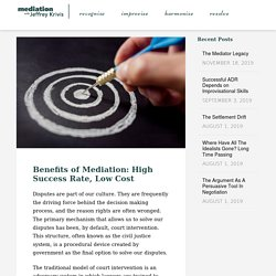 Benefits of Mediation: High Success Rate, Low Cost
