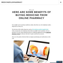 Here Are Some Benefits of Buying Medicine from Online Pharmacy – medicinepluspharmacy