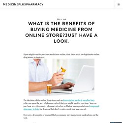 What is the Benefits of Buying Medicine from Online Store?Just have A look. – medicinepluspharmacy