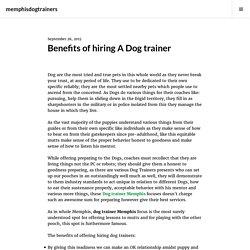 Benefits of hiring A Dog trainer – memphisdogtrainers