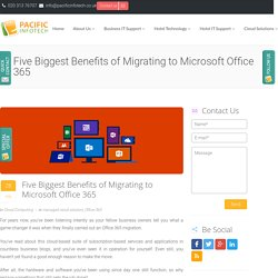Five Biggest Benefits of Migrating to Microsoft Office 365