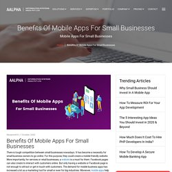 Benefits Of Mobile Apps For Small Businesses : Aalpha