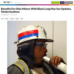 Benefits For Ohio Miners With Black Lung May See Updates, Modernizations