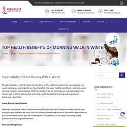 Top Health Benefits of Morning Walk in Winter - Endurance Life Science