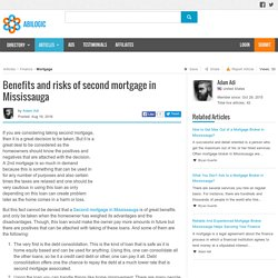 Benefits and risks of second mortgage in Mississauga