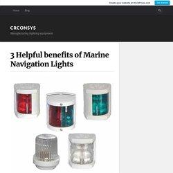 3 Helpful benefits of Marine Navigation Lights – crconsys