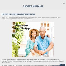 Benefits of New Reverse Mortgage Law – Z Reverse Mortgage