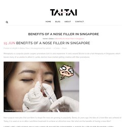 Benefits of a Nose Filler in Singapore