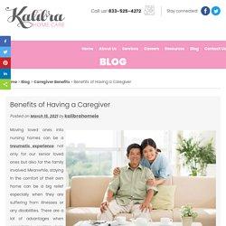 Benefits of Having a Caregiver