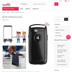 Benefits of Mobile phone cases