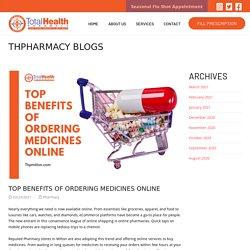 Top Benefits of Ordering Medicines Online - Total Health Pharmacy Milton