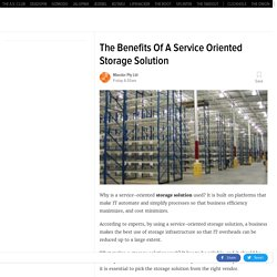 The Benefits Of A Service Oriented Storage Solution
